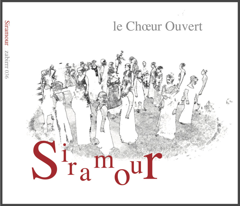 Siramour / Le Choeur Ouvert